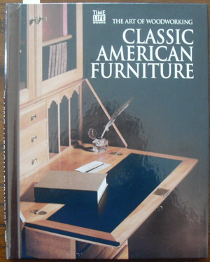 Image for Classic American Furniture: The Art of Woodworking