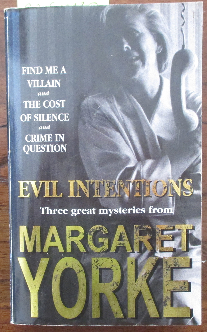 Image for Evil Intentions: Find Me a Villain; The Cost of Silence; and Crime in Question