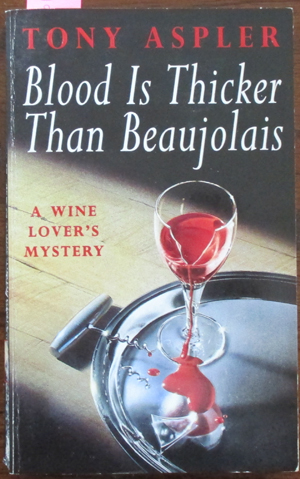 Image for Blood Is Thicker Than Beaujolais: A Wine Lover's Mystery