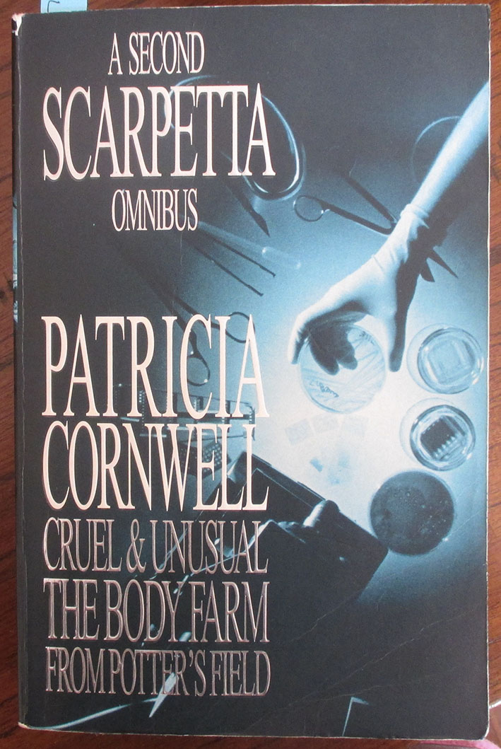 Image for Cruel & Unusual; The Body Farm; and From Potter's Field: Scarpetta Omnibus (#2)