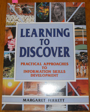 Image for Learning to Discover: Practical Approaches to Information Skills Development