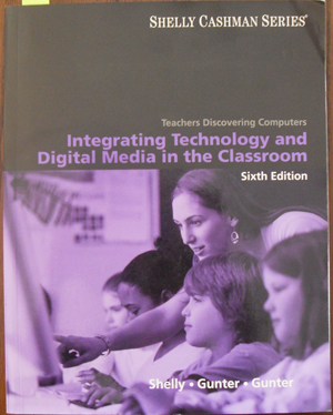 Image for Integrating Technology and Digital Media in the Classroom: Teachers Discovering Computers (Shelly Cashman Series)