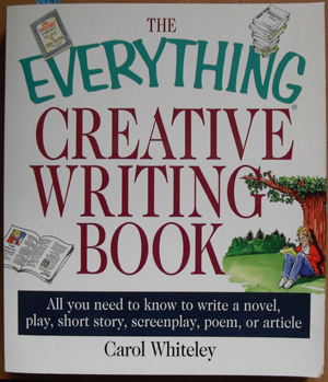 Image for Everything Creative Writing Book, The: All You Need to Know to Write a Novel, Play, Short Story, Screenplay, Poem, or Article