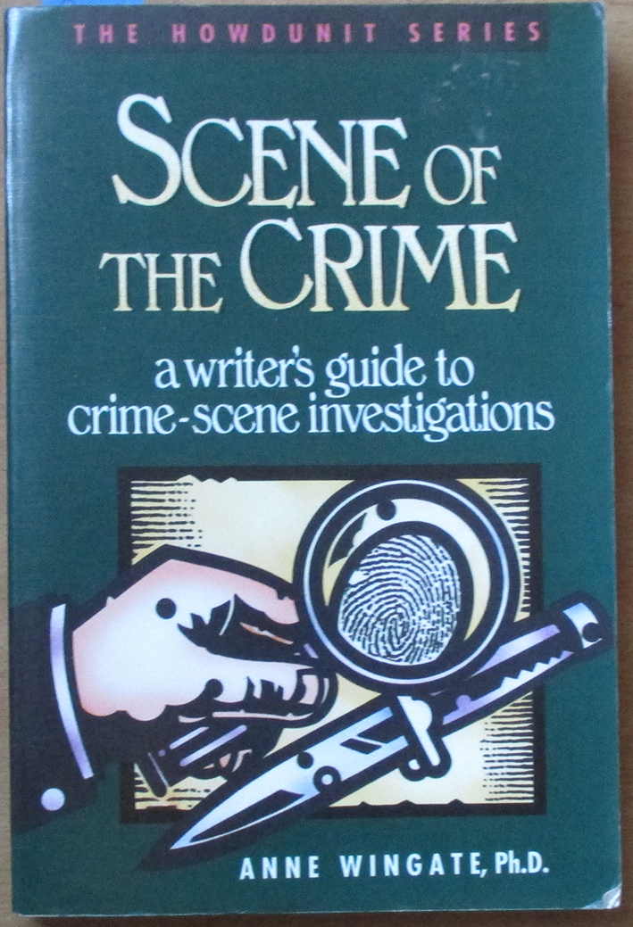 Image for Scene of the Crime: A Writer's Guide to Crime-Scene Investigations (The Howdunit Series)
