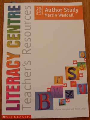 Image for Literacy Centre: Teacher's Resources: Author Study: Martin Waddell