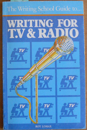 Image for Writing For T.V. And Radio (The Writing School Guide To.)