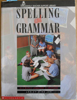Image for Spelling and Grammar in a Whole Language Classroom: Bookshelf Teacher Support Library