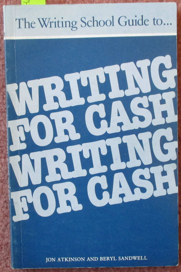 Image for Writing School Guide to Writing for Cash, The