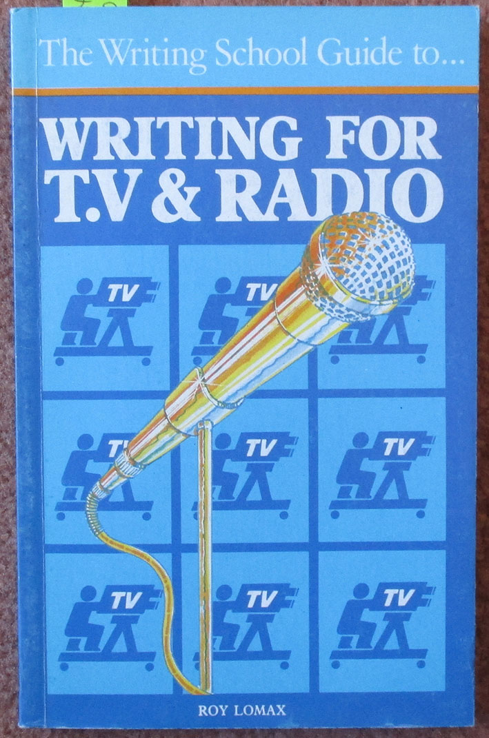 Image for Writing School Guide to Writing for T.V & Radio, The