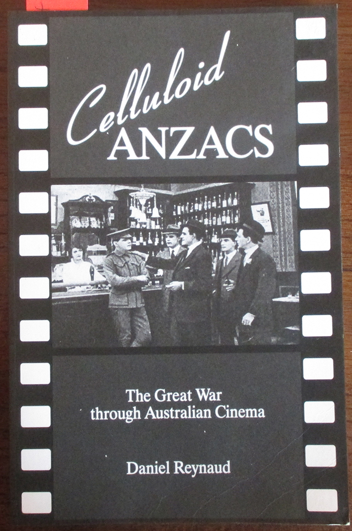 Image for Celluloid ANZACS: The Great War Through Australian Cinema