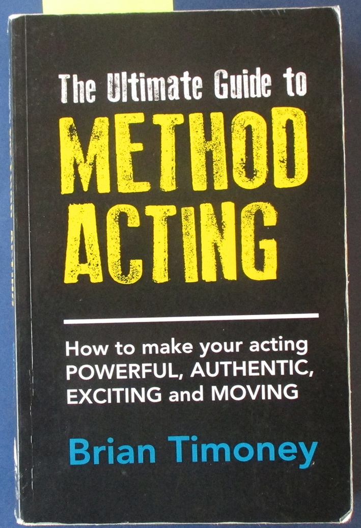 Image for Ultimate Guide to Method Acting, The: How to Make Your Acting Powerful, Authentic, Exciting and Moving