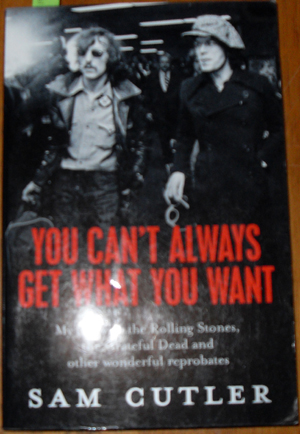 Image for You Can't Always Get What You Want: My Life with the Rolling Stones, the Grateful Dead and Other Wonderful Reprobates