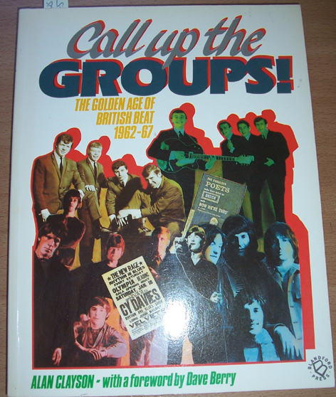 Image for Call Up the Groups: The Golden Age of British Beat 1962-67