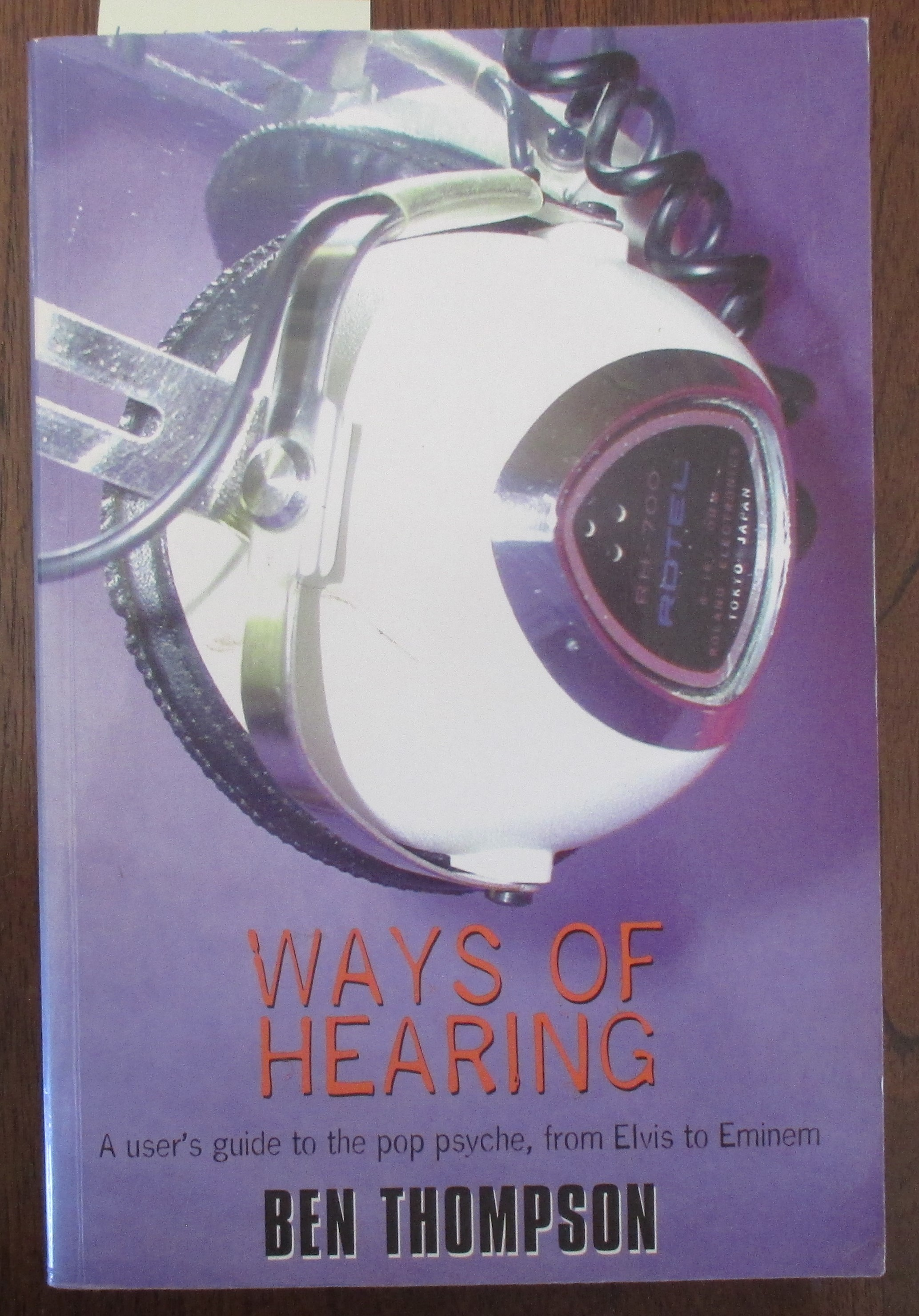 Image for Ways of Hearing: A User's Guide to the Pop Psyche, from Elvis to Eminem