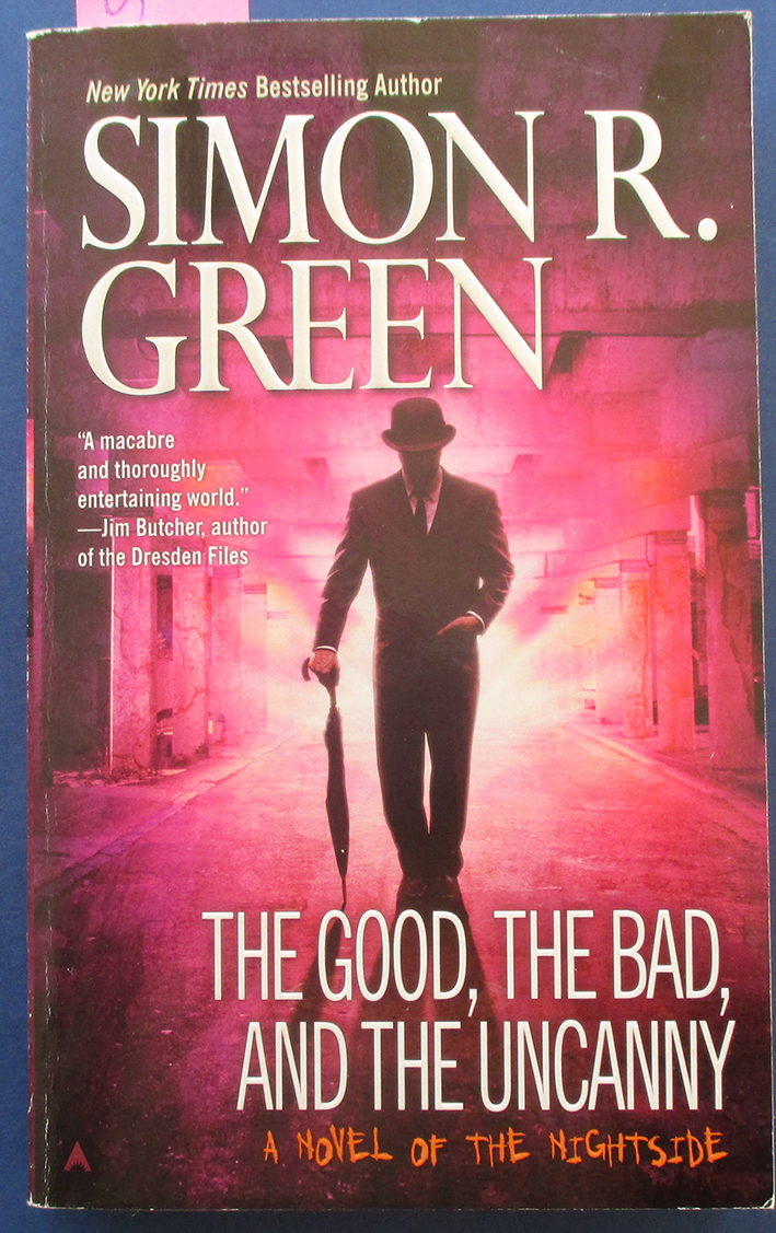 Image for Good, the Bad, and the Ugly, The: A Novel of the Nightside