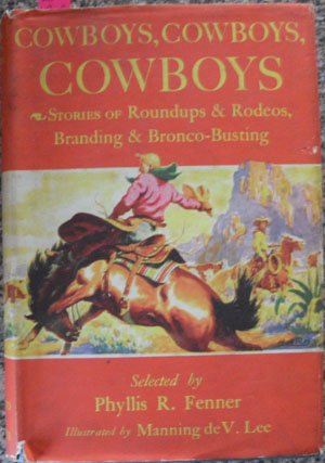 Image for Cowboys, Cowboys, Cowboys: Stories of Roundups & Rodeos, Branding & Bronco-Busting