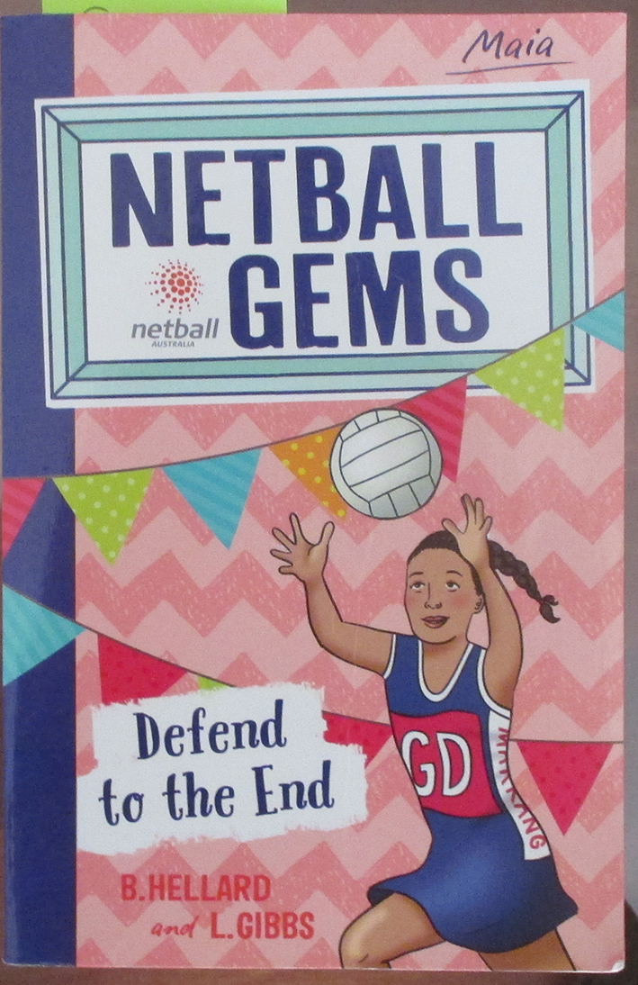 Image for Defend to the End (Maia): Netball Gems #4