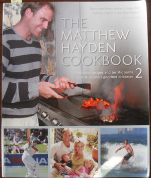 Image for Matthew Hayden Cookbook 2, The: Delicious Recipes and Terrific Yarns From Australia's Gourmet Cricketer