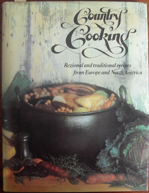 Image for Country Cooking: Regional and Traditional Recipes from Europe and North America