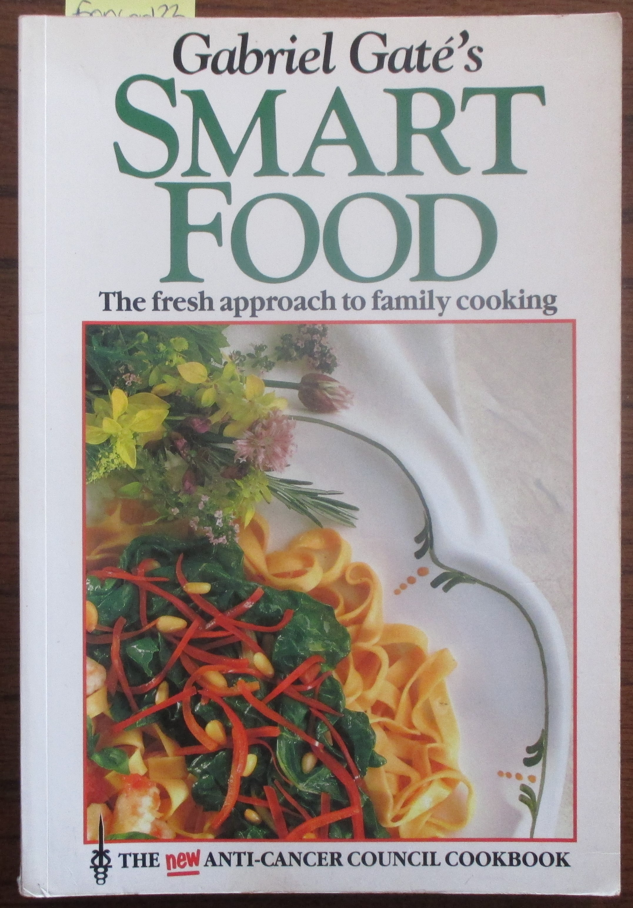 Image for Gabriel Gate's Smart Food: The Fresh Approach to Family Cooking