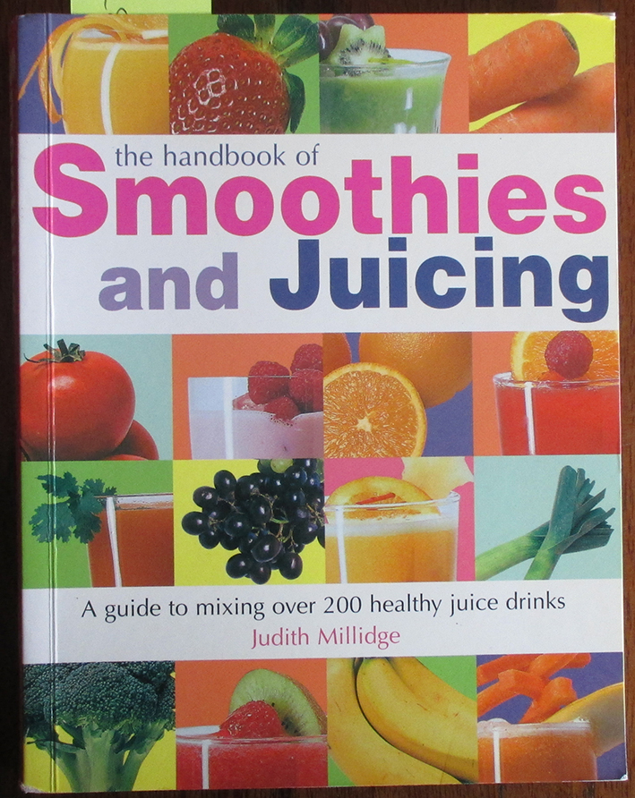Image for Handbook of Smoothies and Juicing, The: A Guide to Mixing Over 200 Healthy Juice Drinks