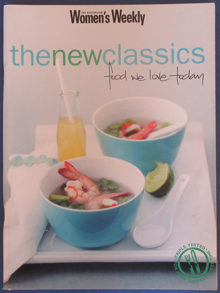Image for New Classics, The: Food We Love Today (The Australian Women's Weekly)