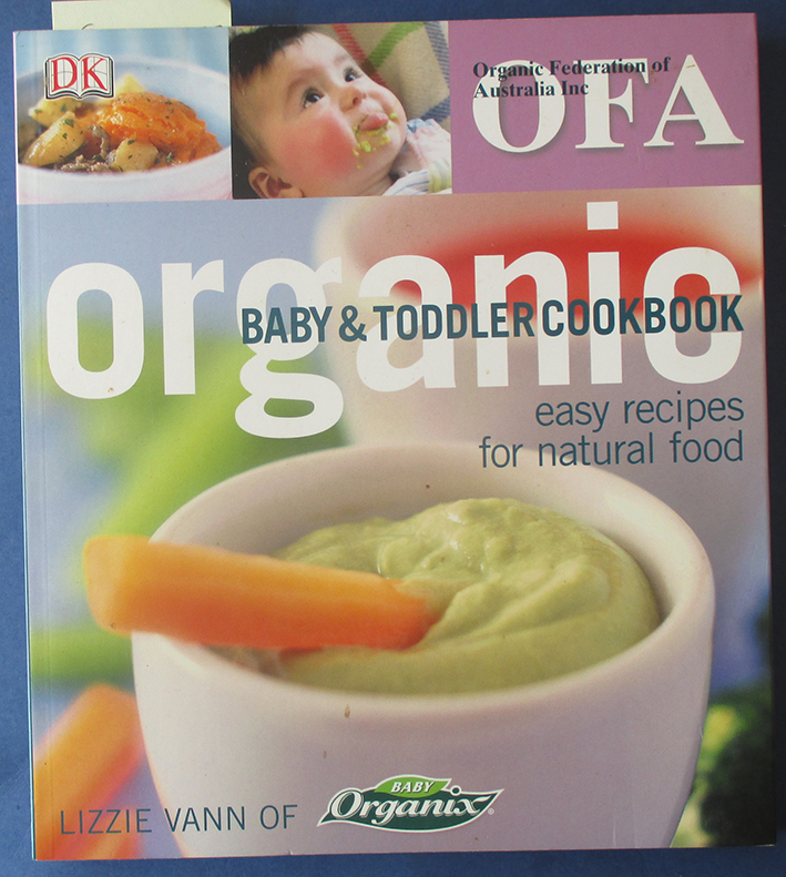 Image for Organic Baby & Toddler Cookbook: Easy Recipes for Natural Food (Organic Federation of Australia Inc.)