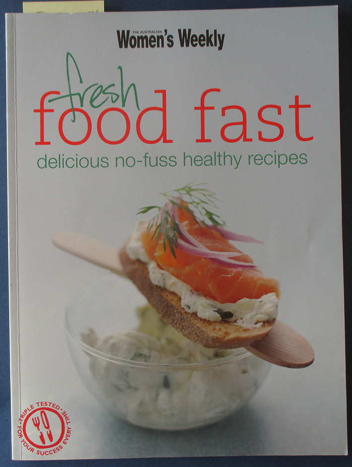Image for Fresh Food Fast: Delicious No-Fuss Healthy Recipes (The Australian Women's Weekly)