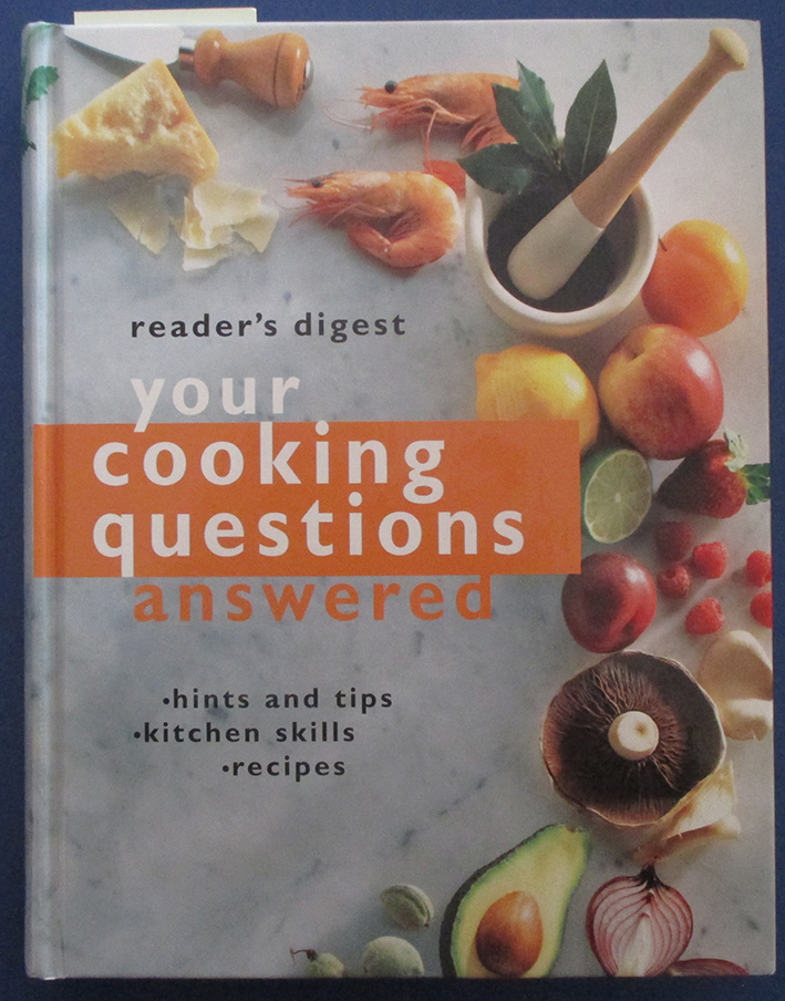 Image for Reader's Digest Your Cooking Questions Answered: Hints and Tips, Kitchen Skills, Recipes