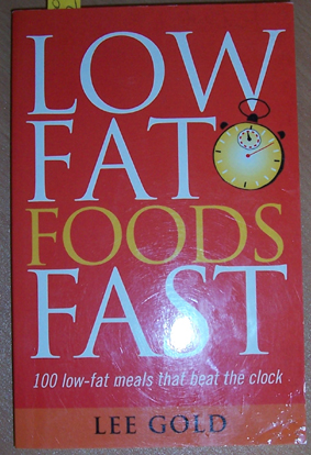 Image for Low Fat Foods Fast: 100 Low-fat Meals That Beat the Clock
