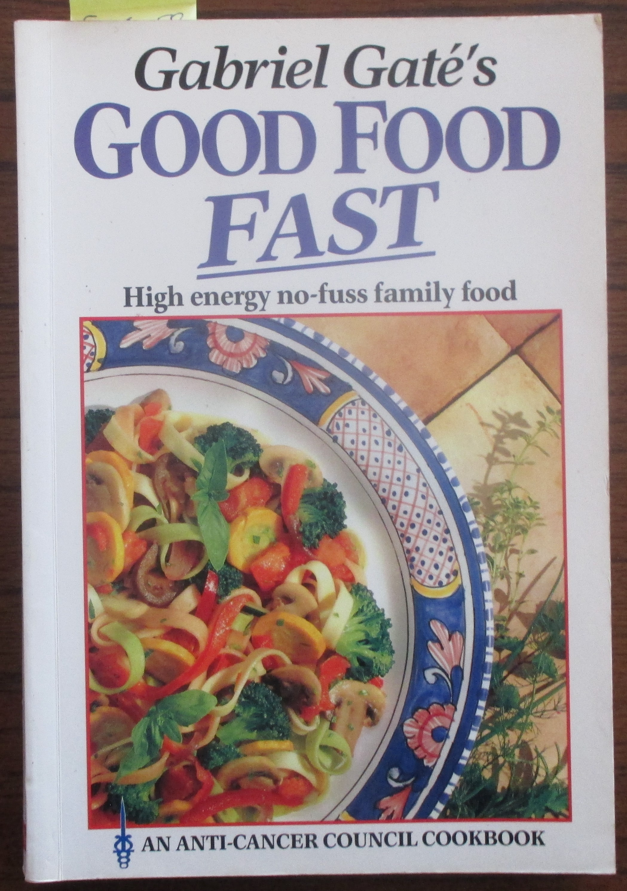 Image for Gabriel Gate's Good Food Fast: High Energy No-fuss Family Food