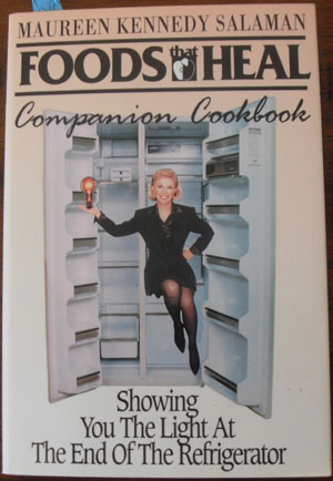 Image for Foods That Heal: Companion Cookbook; Showing You the Ligt at the End of the Refrigerator