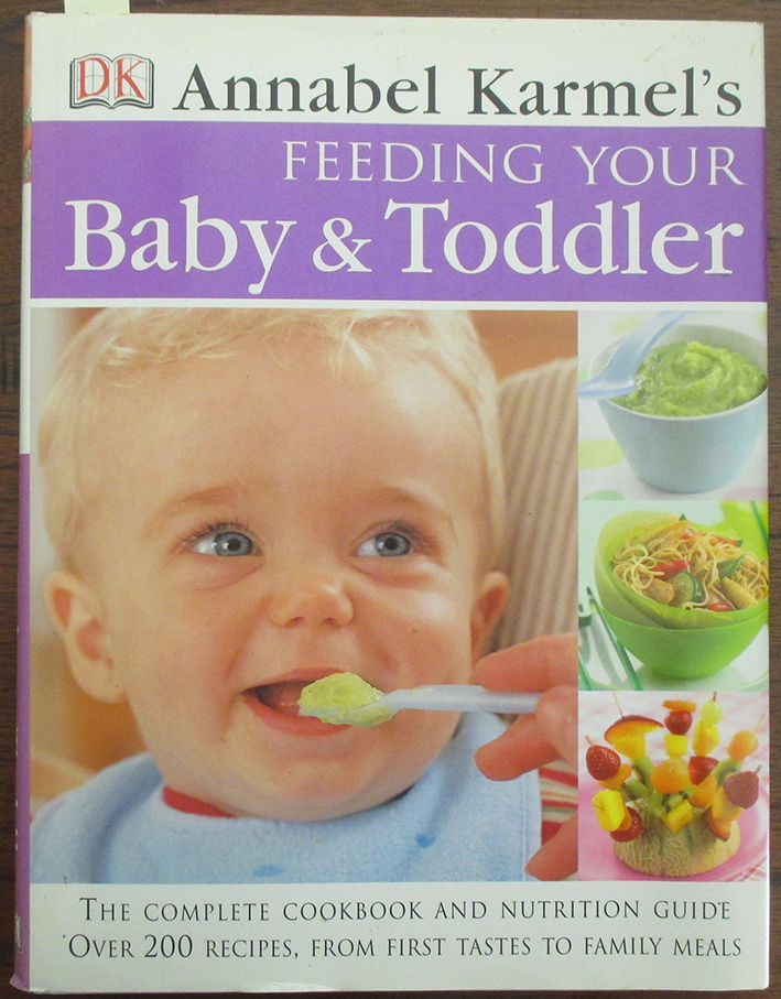 Image for Feeding Your Baby & Toddler: The Complete Cookbook and Nutrition Guide