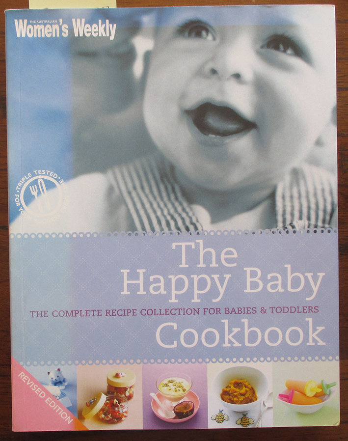 Image for Happy Baby Cookbook, The: The Complete Recipe Collection for Babies and Toddlers (The Australian Women's Weekly)