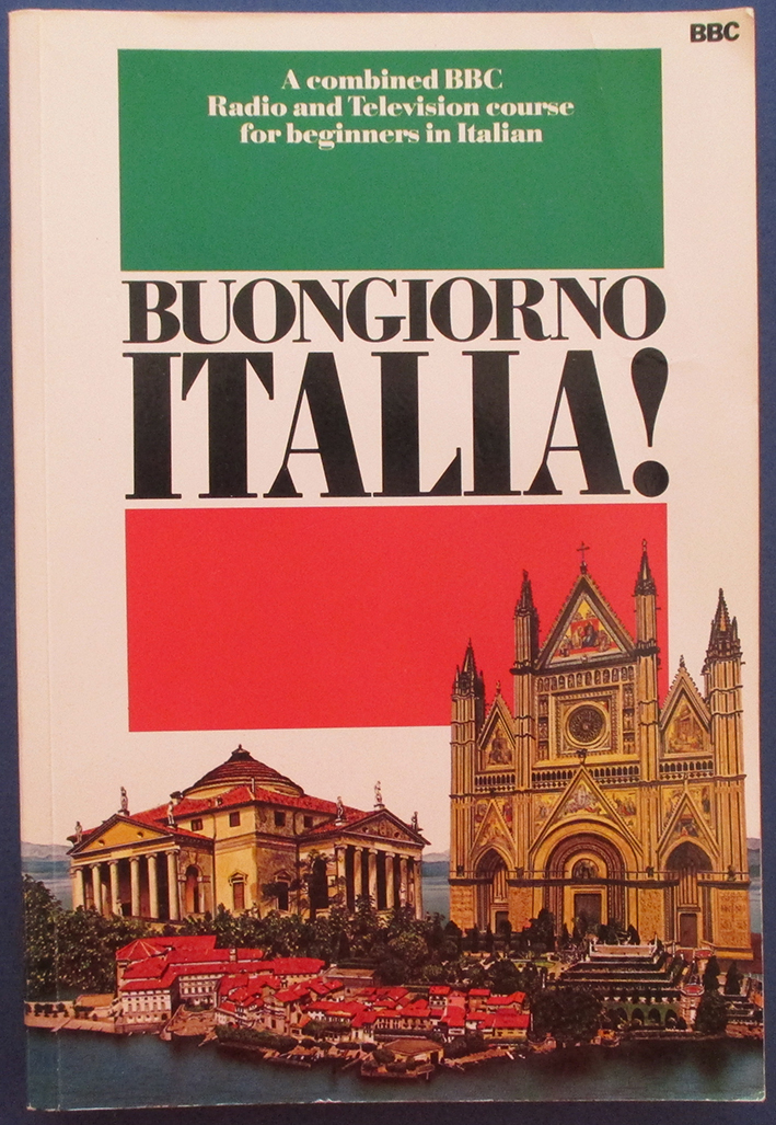 Image for Buongiorno Italia! A Combined BBC Radio and Television Course for Beginners in Italian