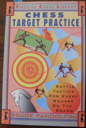 Image for Chess Target Practice: Battle Tactics for Every Square on the Board (Fireside Chess Library)