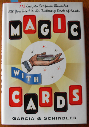 Image for Magic With Cards: 113 Easy to Perform Miracles with an Ordinary Deck of Cards