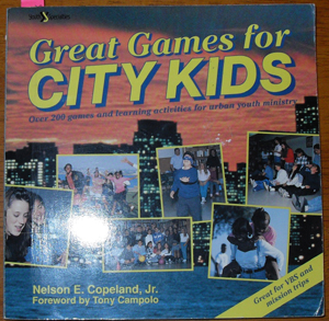 Image for Great Games for City Kids: Over 200 Games and Learning Activities for Urban Youth Ministry