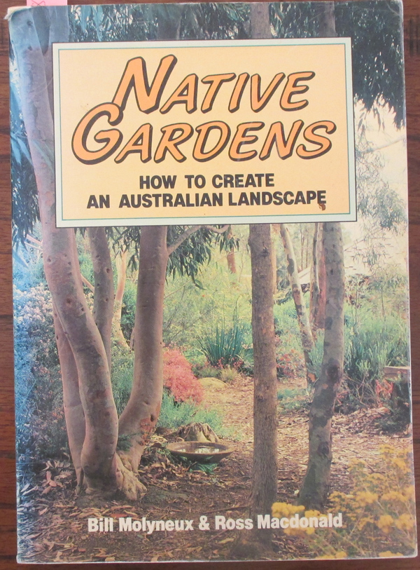 Image for Native Gardens: How To Create An Australian Landscape