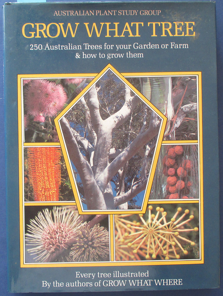 Image for Grow What Tree: 250 Australian Native Trees for Your Garden or Farm & How to Grow Them