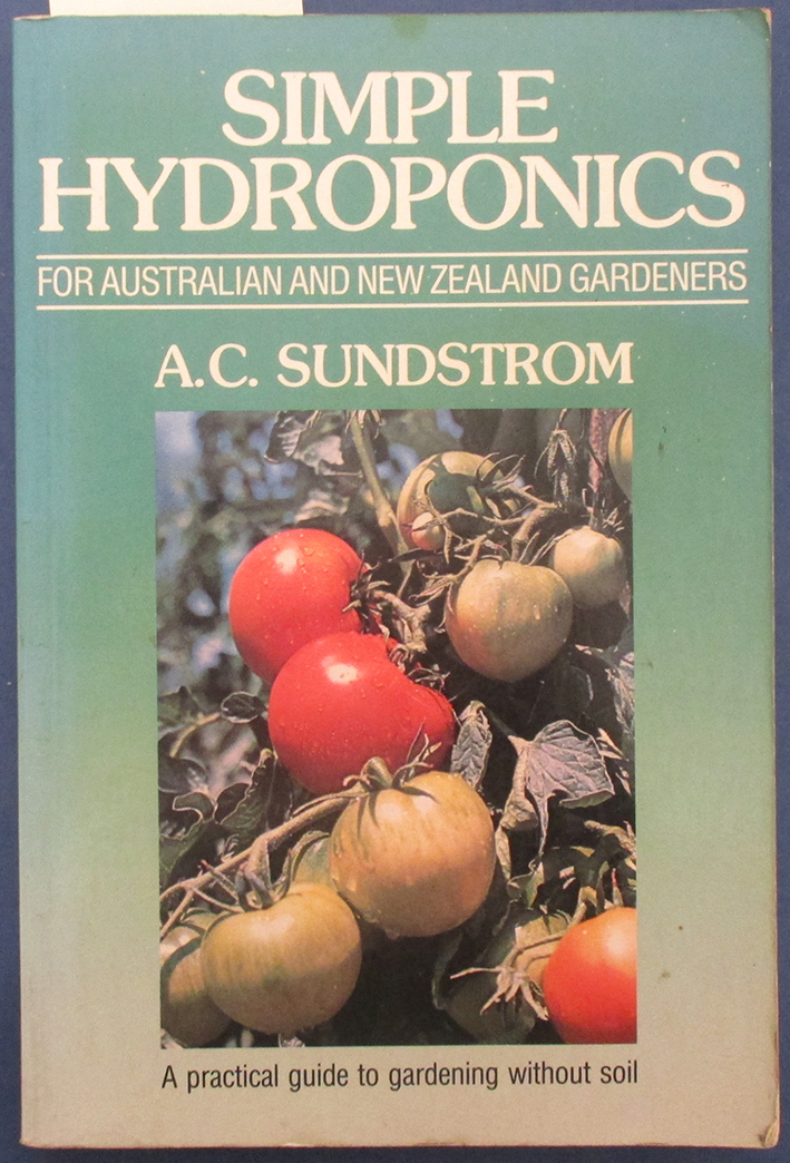 Image for Simple Hydroponics for Australian and New Zealand Gardeners: A Practical Guide to Gardening Without Soil