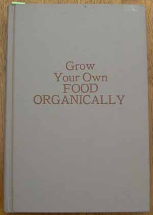 Image for Grow Your Own Food Organically