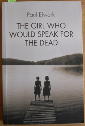 Image for Girl Who Would Speak for the Dead, The