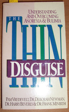 Image for Thin Disguise, The: Understanding and OVercoming Anorexia and Bulimia