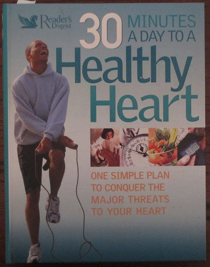Image for 30 Minutes a Day to a Healthy Heart: One Simple Plan to Conquer the Major Threats to Your Heart