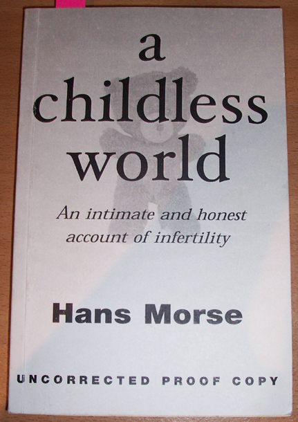 Image for Childless World, A: An Intimate and Honest Account of Infertility