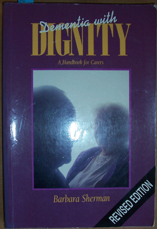 Image for Dementia with Dignity: A Handbook for Carers