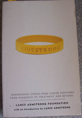Image for Livestrong: Inspirational stories from Cancer Surviviors:; From Diagnosis to Treatment and Beyond