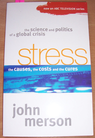 Image for Stress: The Causes, the Costs and the Cures
