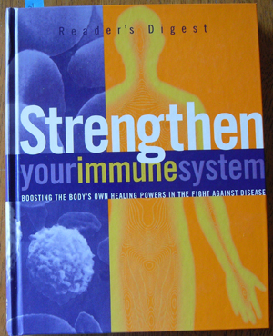 Image for Reader's Digest Strengthen Your Immune System: Boosting the Body's Own Healing Powers in the Fight Against Disease